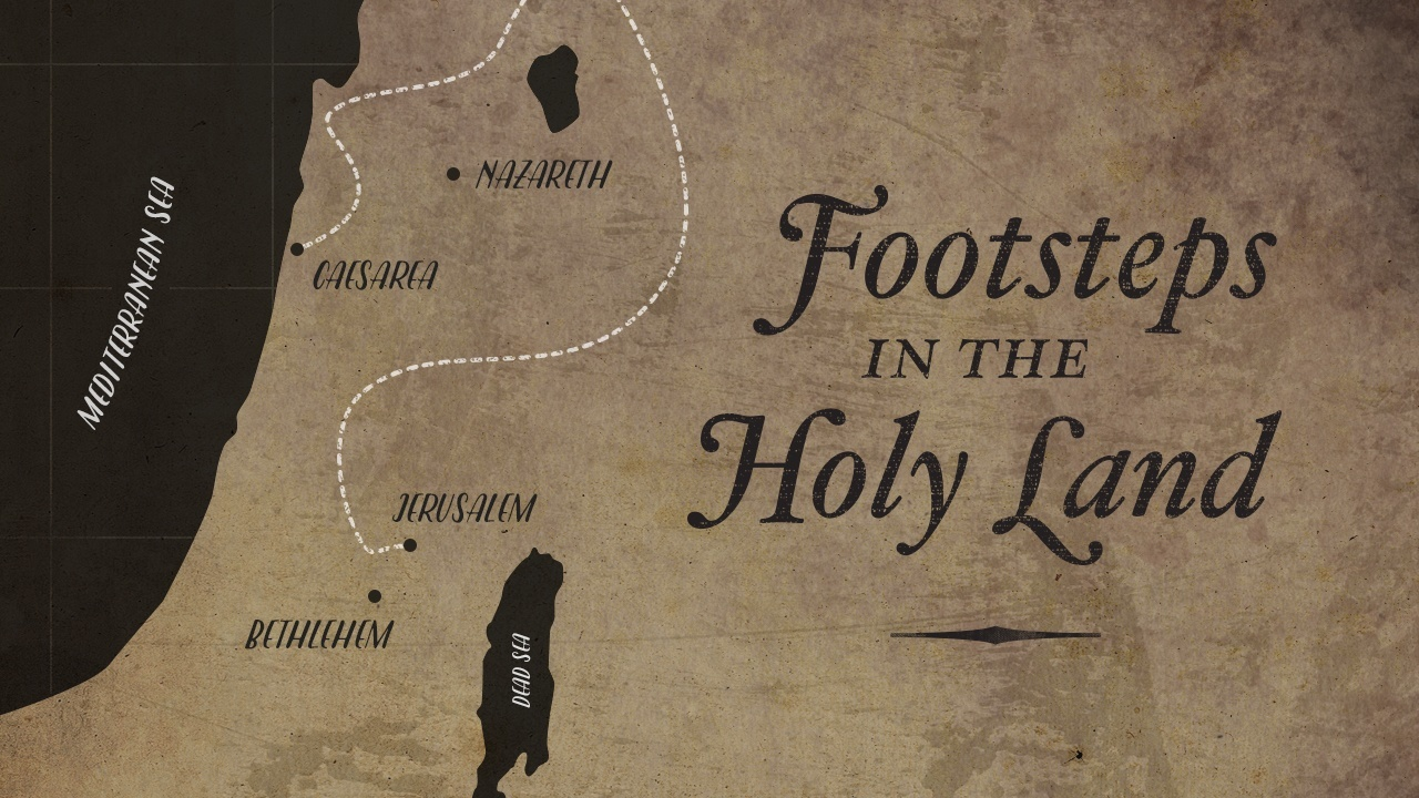 Footsteps in the Holy Land