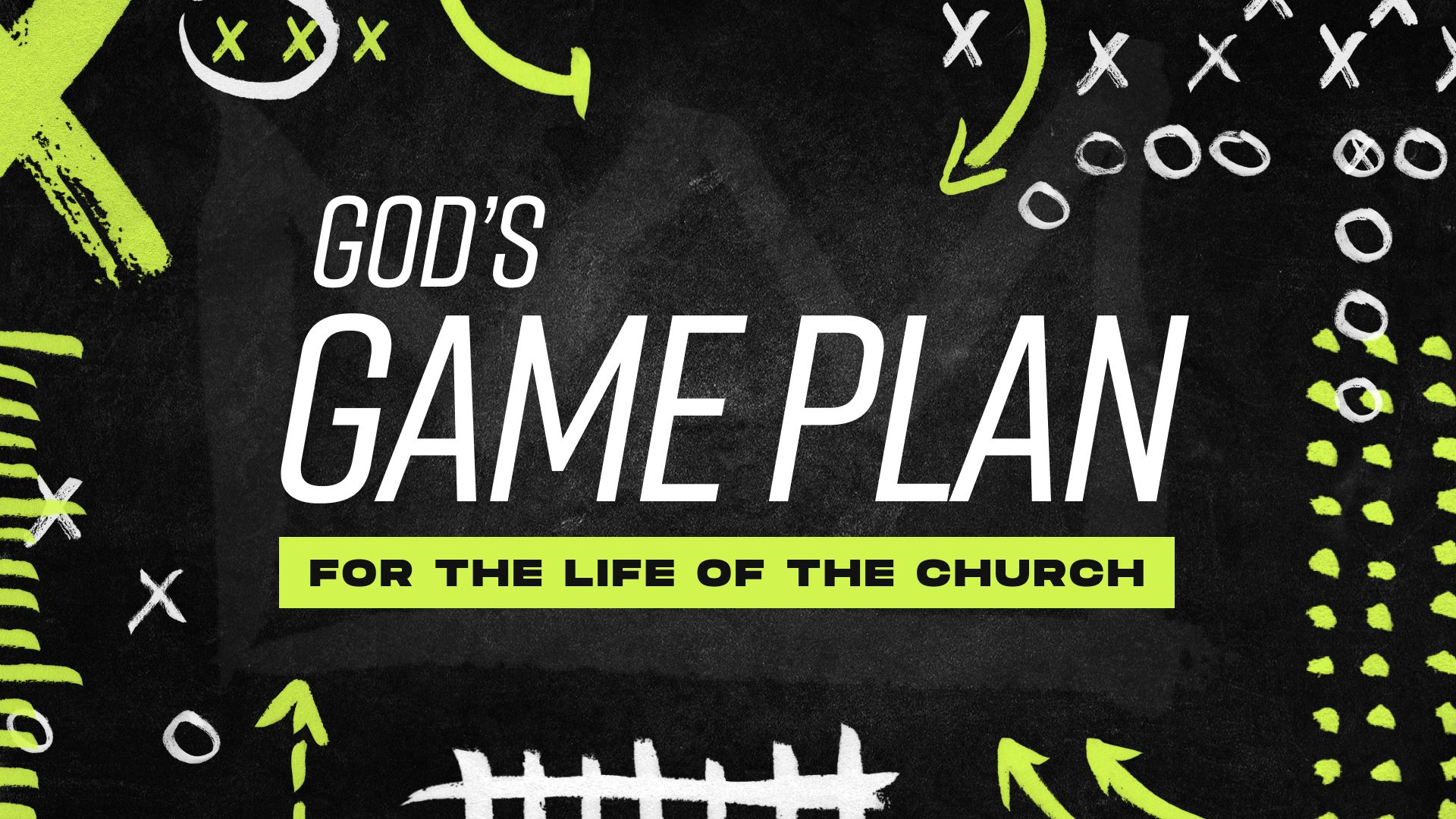 God's Game Plan for the Life of the Church
